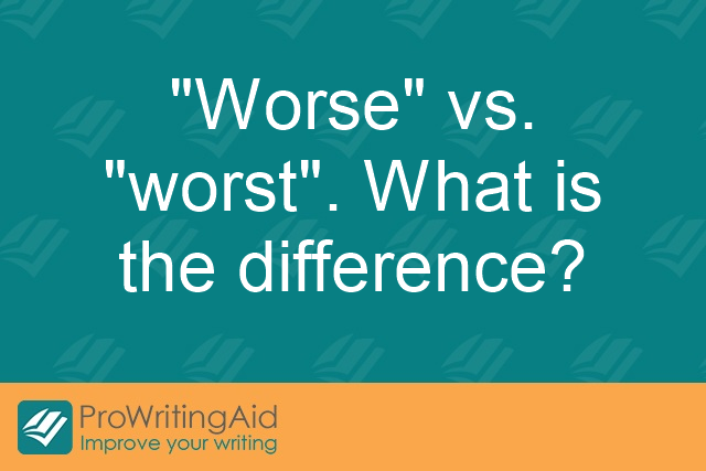 """Worse"" vs. ""worst"". What is the difference?"