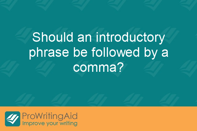 Should an introductory phrase be followed by a comma?