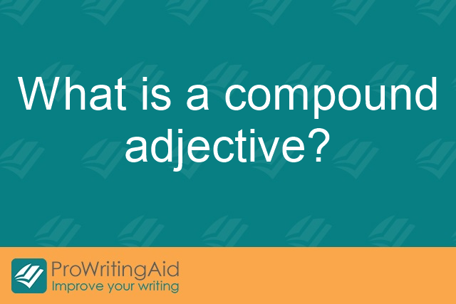 What is a compound adjective?