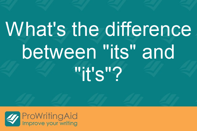 "What's the difference between ""its"" and ""it's""?"