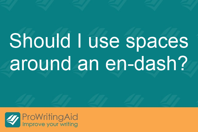 Should I use spaces around an en-dash?