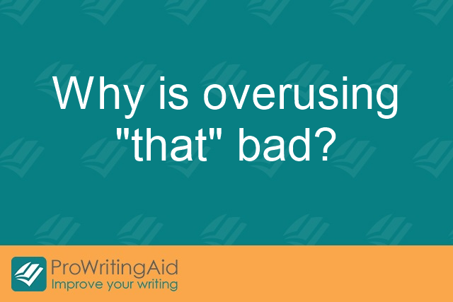 Why is overusing 'that' bad?