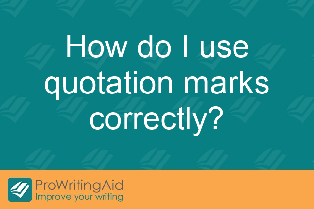 How to use quotation marks correctly?