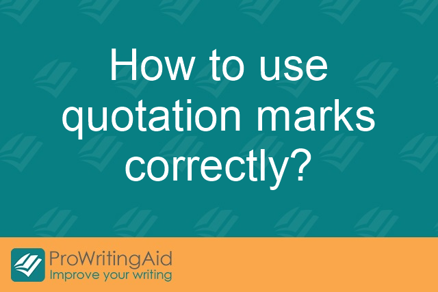 How do I use quotation marks correctly?