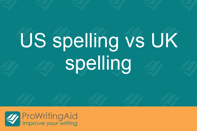 US spelling vs UK spelling