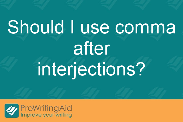 Should I use a comma after interjections?