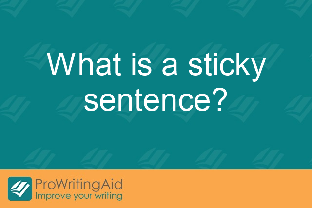 What is a sticky sentence?
