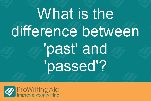 "What is the difference between ""past"" and ""passed""?"