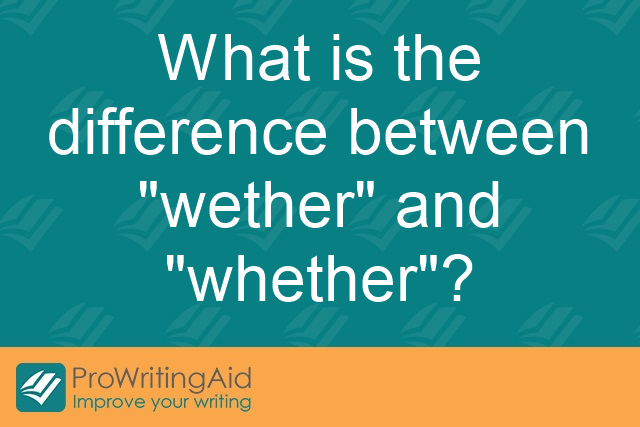 "What is the difference between ""wether"" and ""whether""?"
