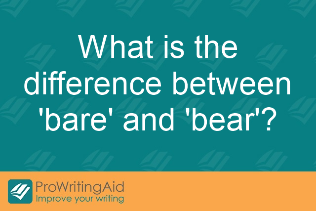 What is the difference between 'bare' and 'bear'?