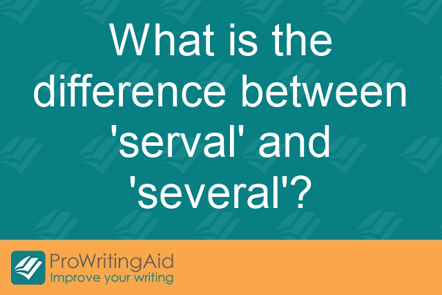 What is the difference between 'serval' and 'several'?