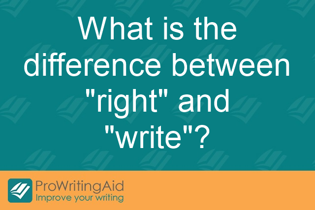 "What is the difference between ""right"" and ""write""?"