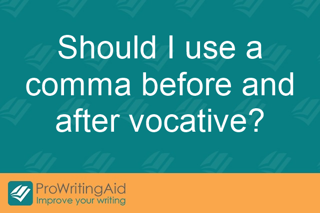 Should I use a comma before and after vocative?