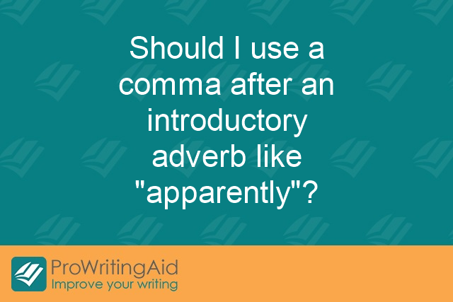 "Should I use a comma after an introductory adverb like ""apparently""?"