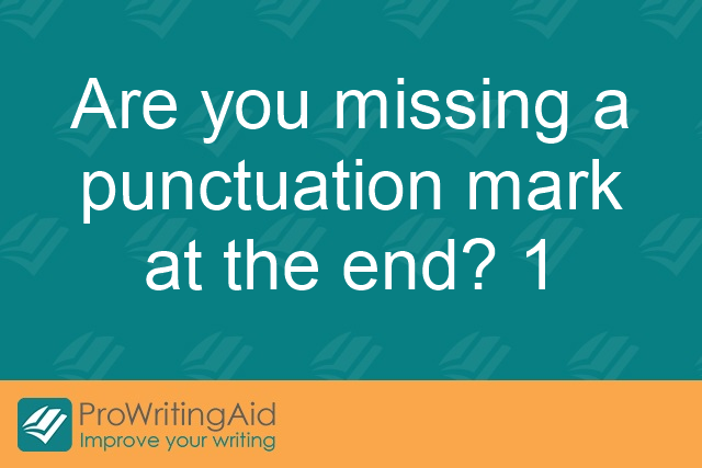 Are you missing a punctuation mark at the end?