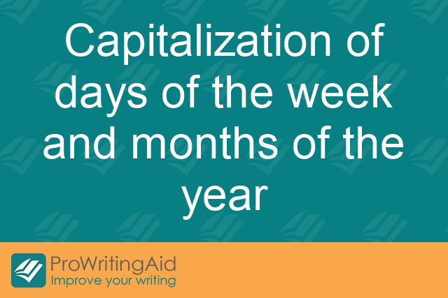 Capitalization of days of the week and months of the year