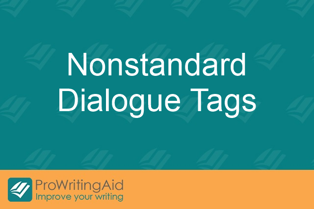 "Why should I stick to ""said"" and ""asked"" as my dialogue tags?"