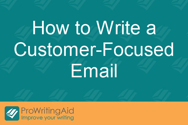 How to Write a Customer-Focused Email